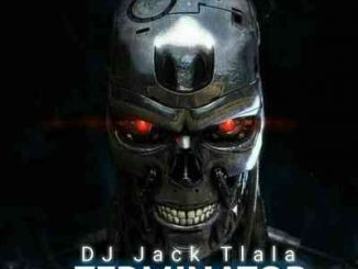 DJ Jack Tlala Terminator Mp3 Download