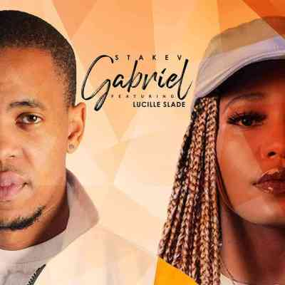 Stakev & Lucille Slade Gabriel Mp3 Download