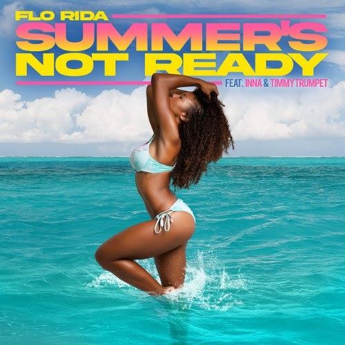 Flo Rida Summer's Not Ready Mp3 Download